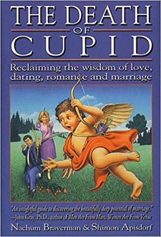 The Death of Cupid: Reclaiming the Wisdom of Love, Dating, Romance and Marriage