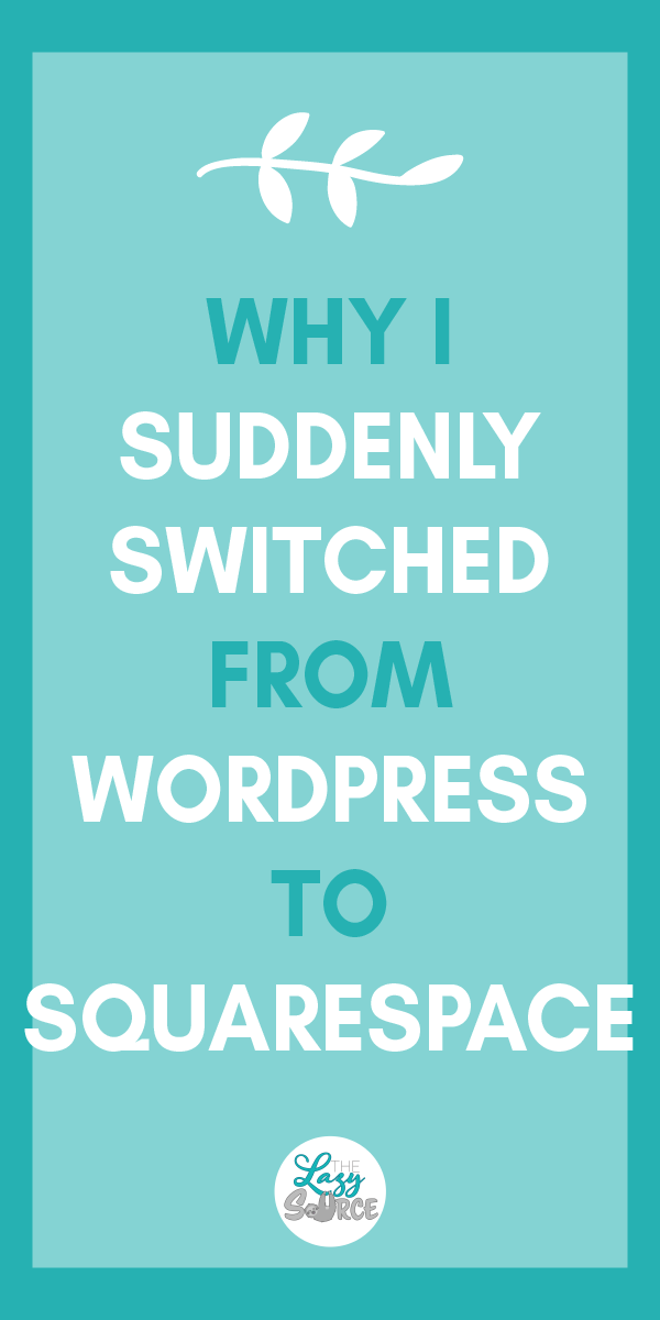 Why I Suddenly Switched from WordPress to Squarespace