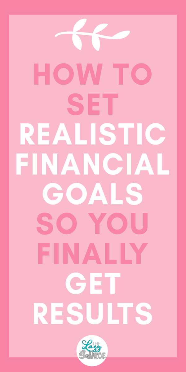 Realistic Financial Goals