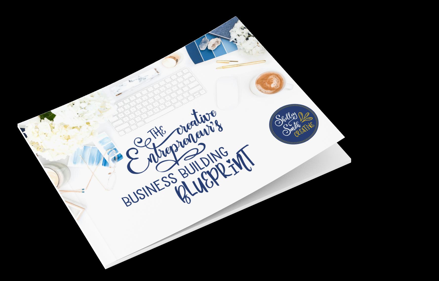 The Creative Entrepreneur's Business Building Blueprint by Shelley Smith Creative