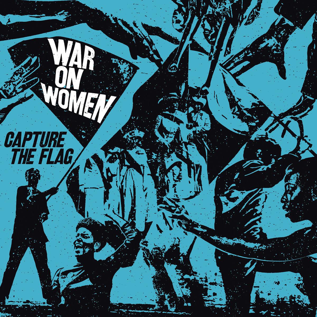 12. War On Women - Capture The Flag