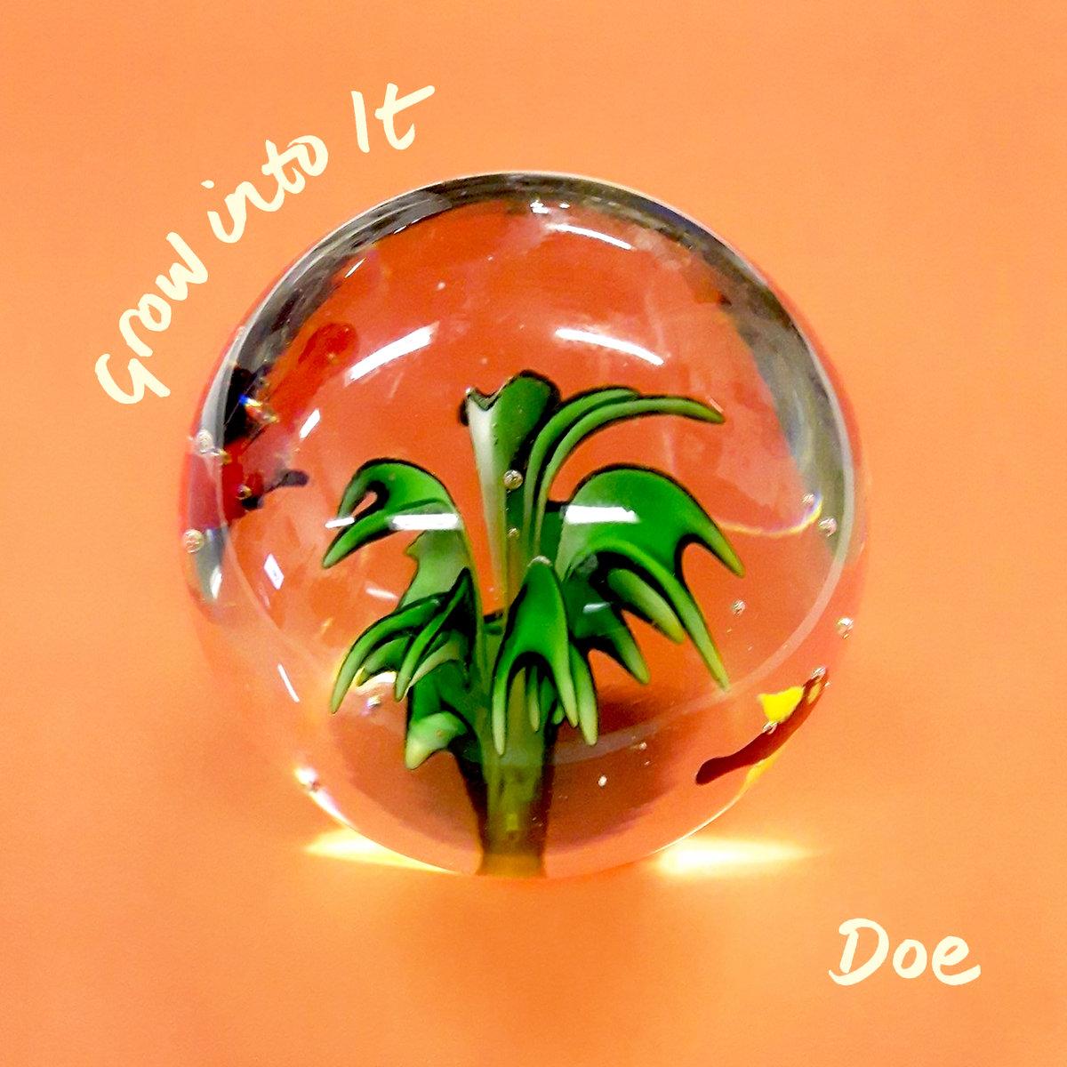 27. Doe - Grow Into It
