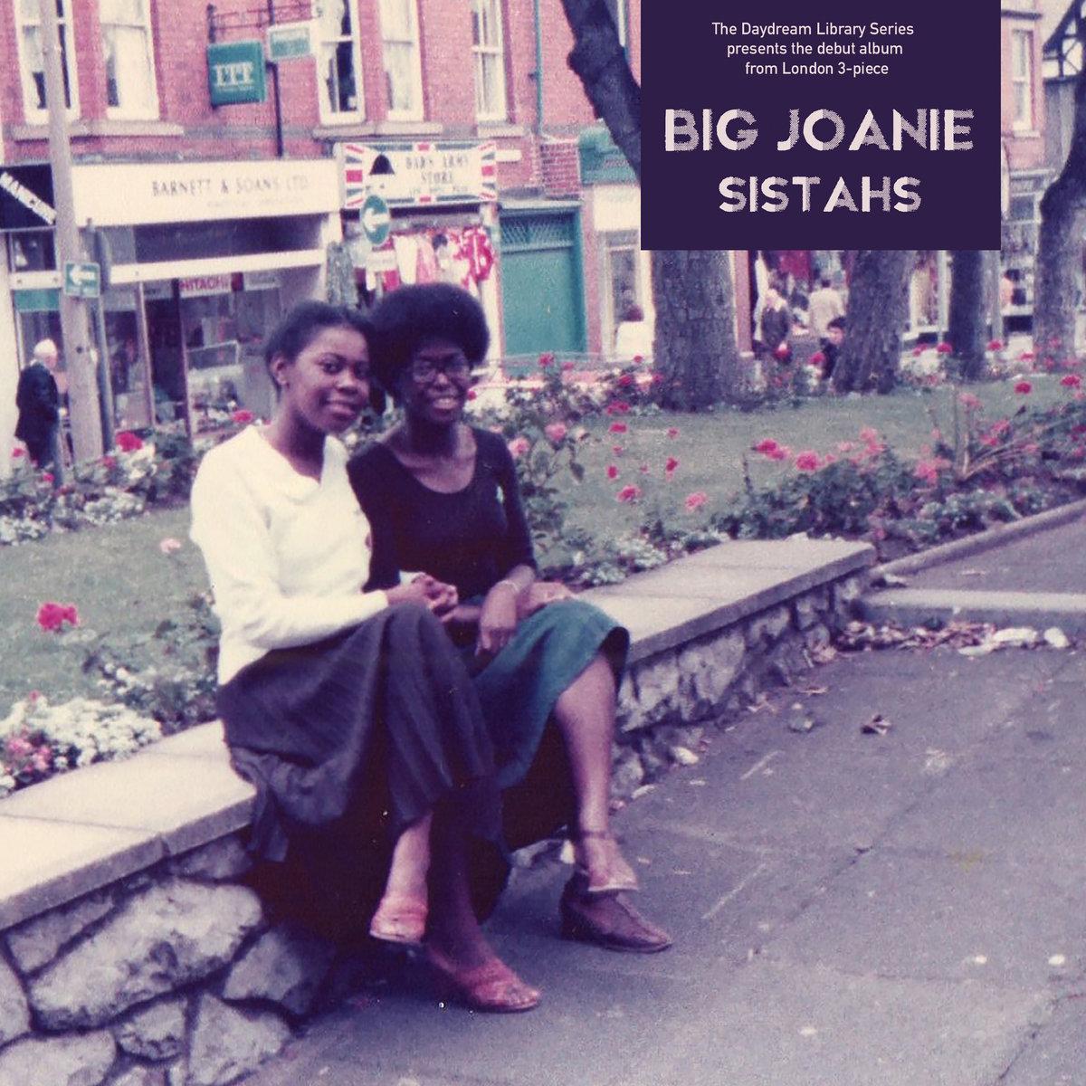 28. Big Joanie - Sistahs