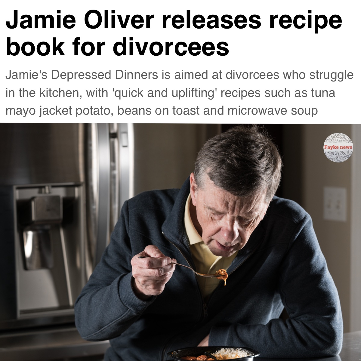 Jamie Oliver Depressed Dinners Fake News Funny Satire Meme Fayke
