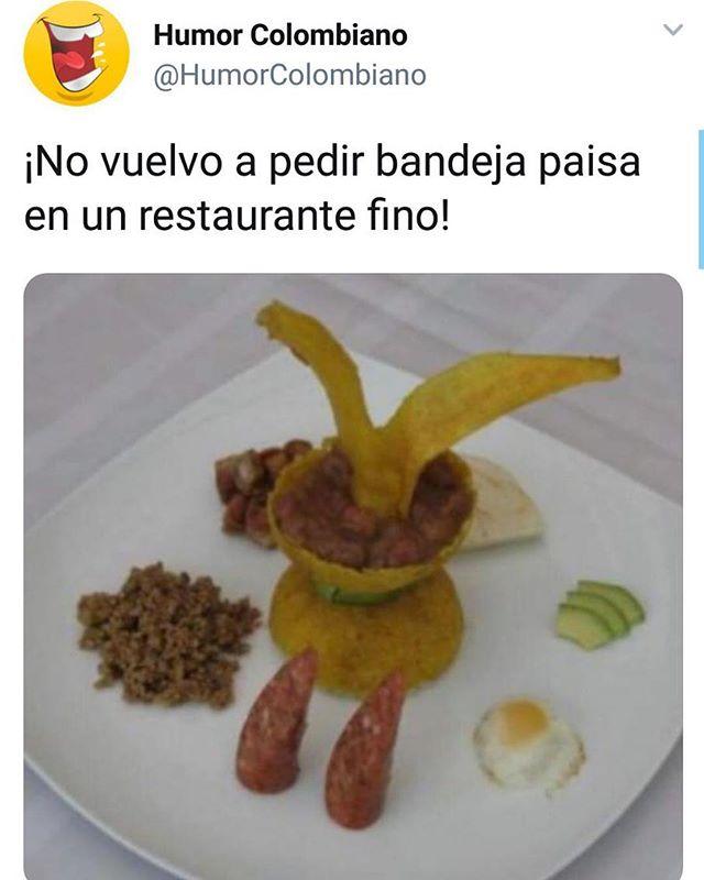 Pa las que me conocen bien, estas personas saben que amo a los memes. No les jodo, gran parte de las conversaciones que tengo con mi mejor amigo acá, involucran nosotros compartiendo memes con el otro. Gracias a mi amigo Wilson por compartir esta meme conmigo y a @humorcolombianoco por crear memes muy charros. -  I am loving this #meme which is so #paisa, #antioqueño, and #colombian. Anyone who knows me well, knows that I love to laugh and that I LOVE memes. Many of the conversations over text between my friend David and me involve us sending memes to the other. And this one is so appropriate for Medellín and all the paisas I know. - -  #memes #memesespañol #colombia #medellin #humor #humorespañol #comida #food #foodmemes #paisa #antioqueña #finedining #antioquia #mividaenmedellín