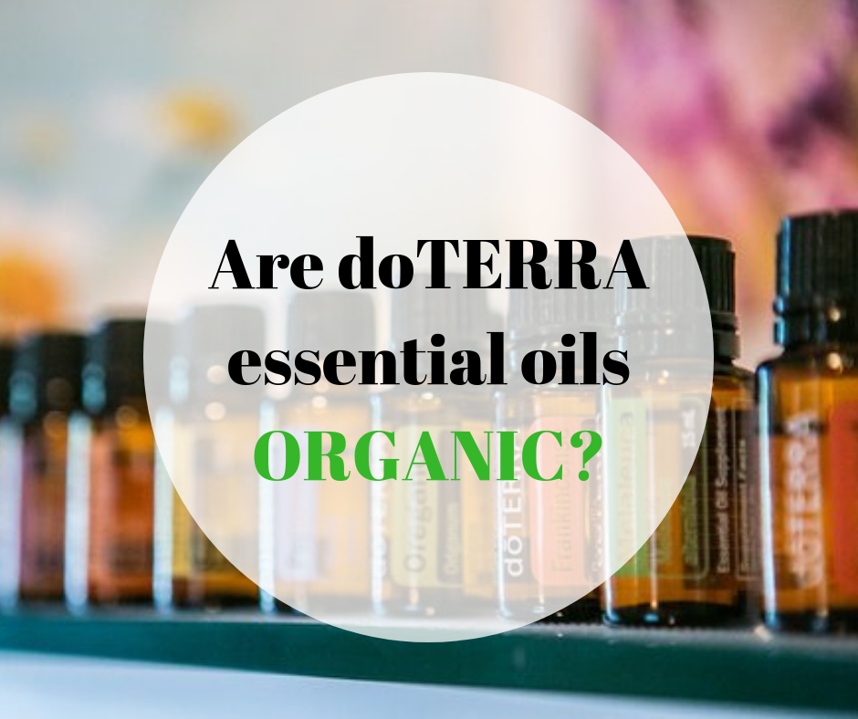 Are doTERRA essential oils ORGANIC_.png