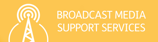 Broadcast Media Support Services