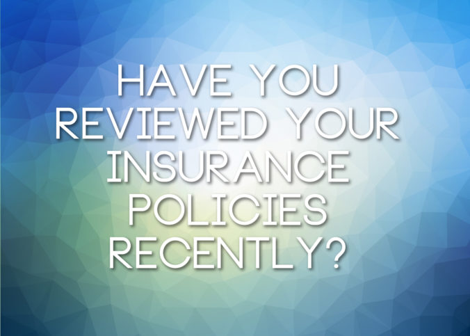 0003-have-you-reviewed-your-insurance-policies-recently-676x483.jpg