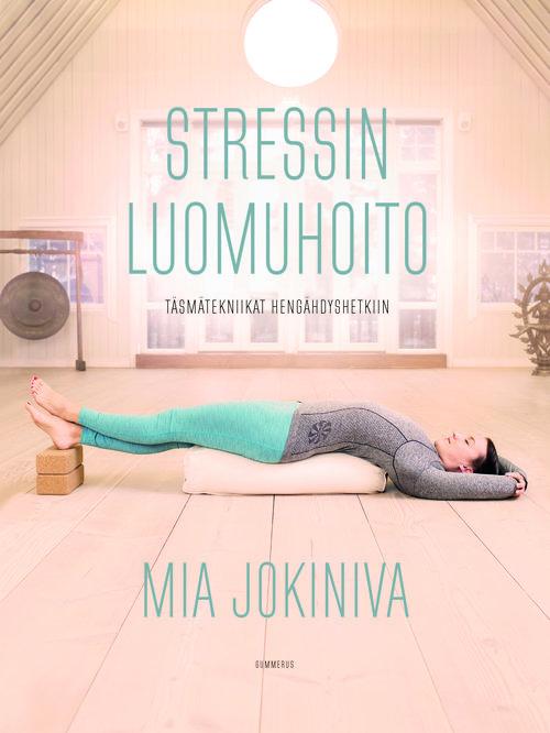Stressin luomuhoito - Gummerus, 2017