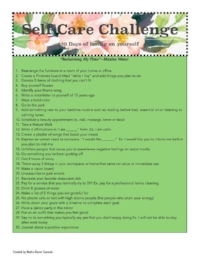 30-Day Self Care Challenge   Self care is the epitome of wellness. Mental health starts with putting yourself at the top of your to-do list. Why is self care glossed over? We feel guilty for indulging in ourselves because we fear that will over indulge.  This challenge is intended to help you challenge yourself to engage in wellness activities. Also, to give you some fresh ideas for self care.  Click image to download!