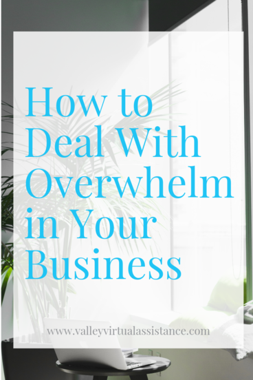 How to Deal with Overwhelm in Your Business. Learn how to overcome overwhelm today! #overwhelm #business #businesstips #overwhelminbusiness #businessowner