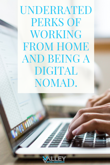 Underrated Perks of Working From Home and Being a Digital Nomad #VABenefits #VirtualAssistantBenefits #WorkingFromHome
