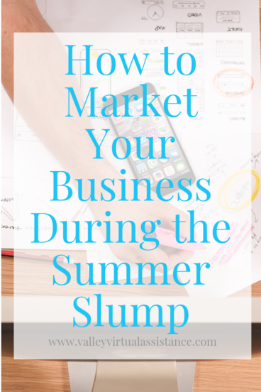 How to Market Your Business During the Summer Slump #MarketingTips #SummerSlump #BusinessTips