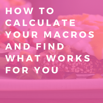 how to calculate your macros and find what works for you.png
