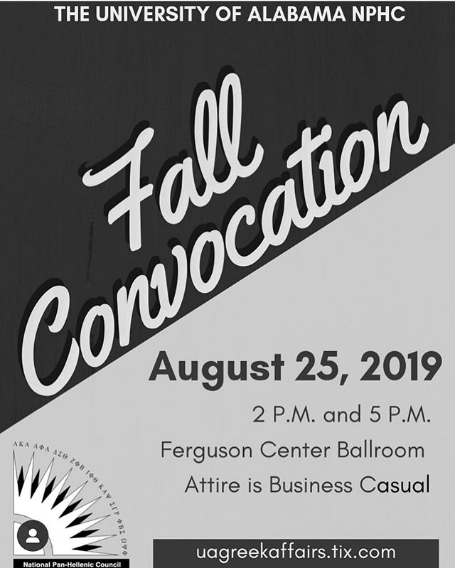 Convocation is quickly approaching!  Anyone who is interested in a NPHC fraternity/sorority must attend a convocation session within the year of interest. This event will be held in the Ferguson Center Ballroom on August 25, 2019 at 2PM and 5PM. Tickets are now available for purchase at ua greekaffairs.tix.com!  If you have any questions, be sure to message our Instagram or stop by the Office of Fraternity and Sorority Life located in the Ferguson Center (2nd floor).