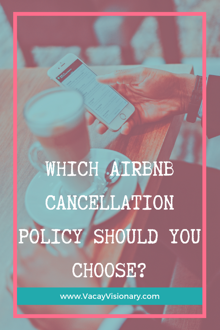 Airbnb Cancellation Policy — Vacay Visionary