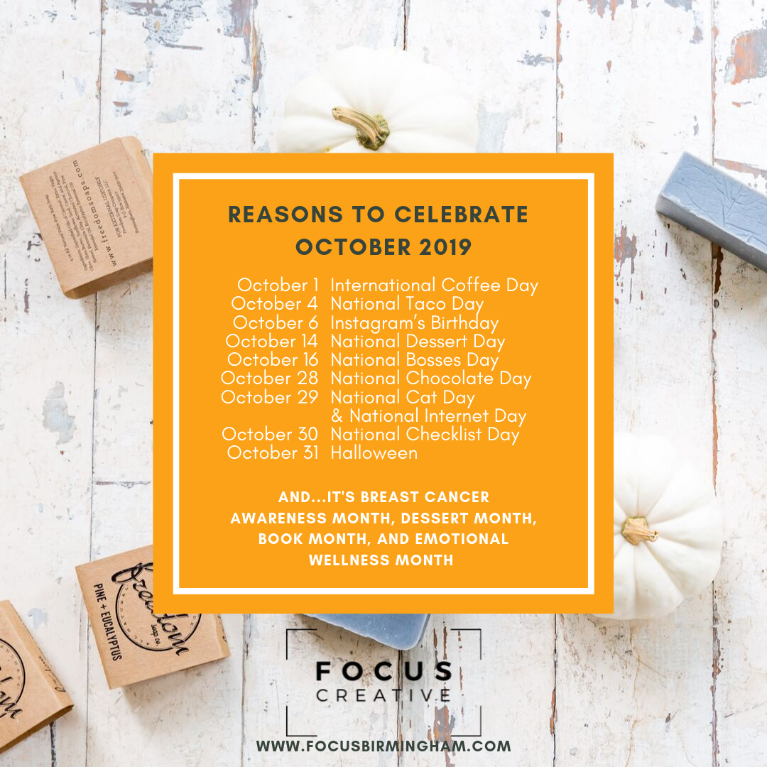 Download your copy of Focus Creative's October 2019 content calendar, so you will be ready for all those reasons to celebrate online with your customers.