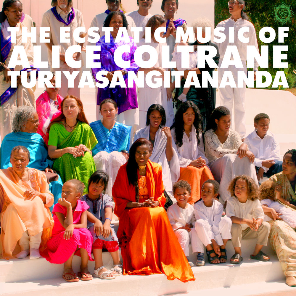 The Ecstatic Music of Alice Coltrane Turiyasangitananda  (1995/2017)