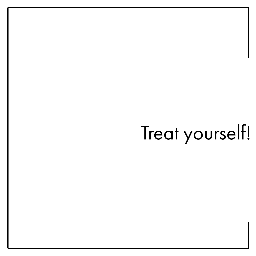 Treatyourself.jpg