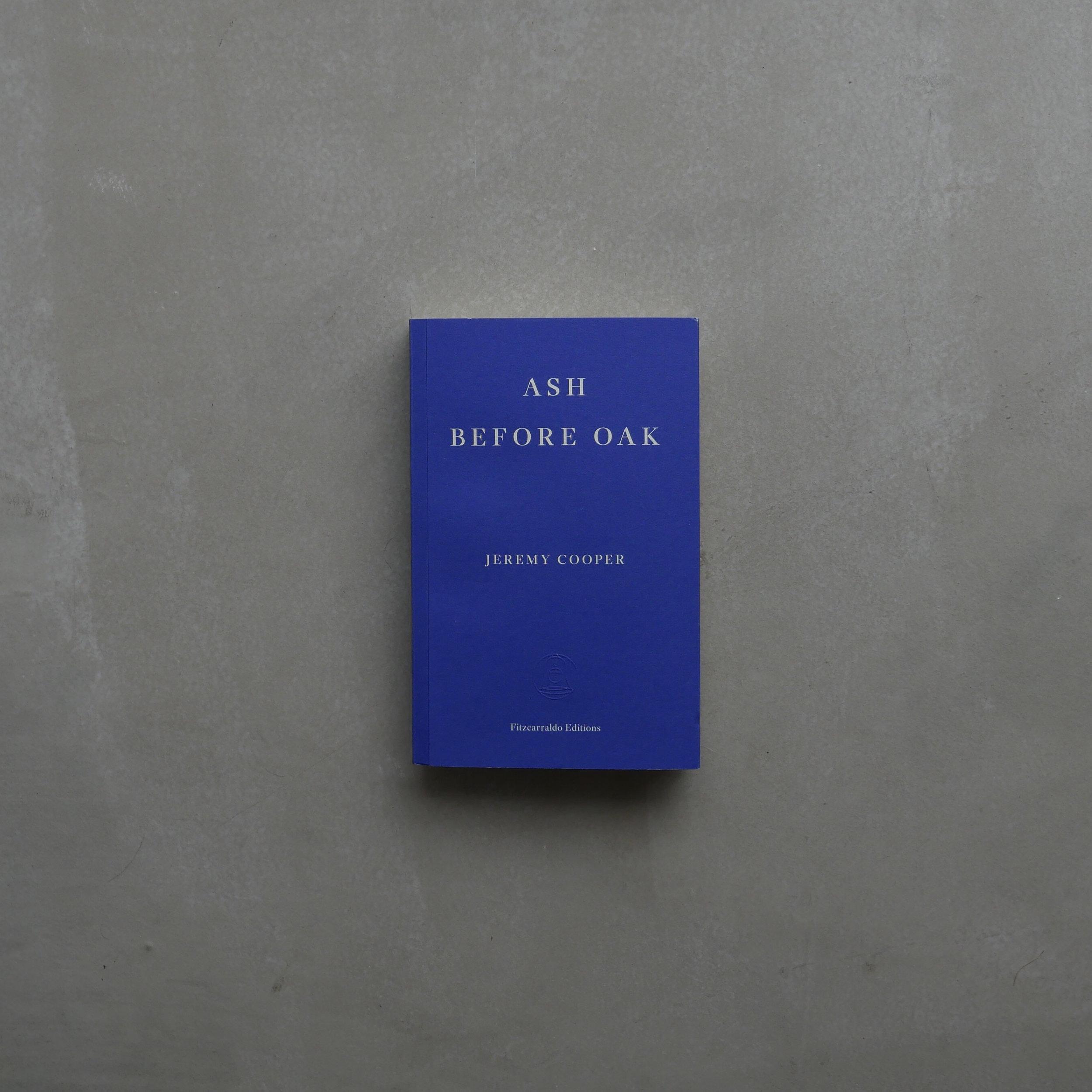 Ash before Oak - Jeremy Cooper