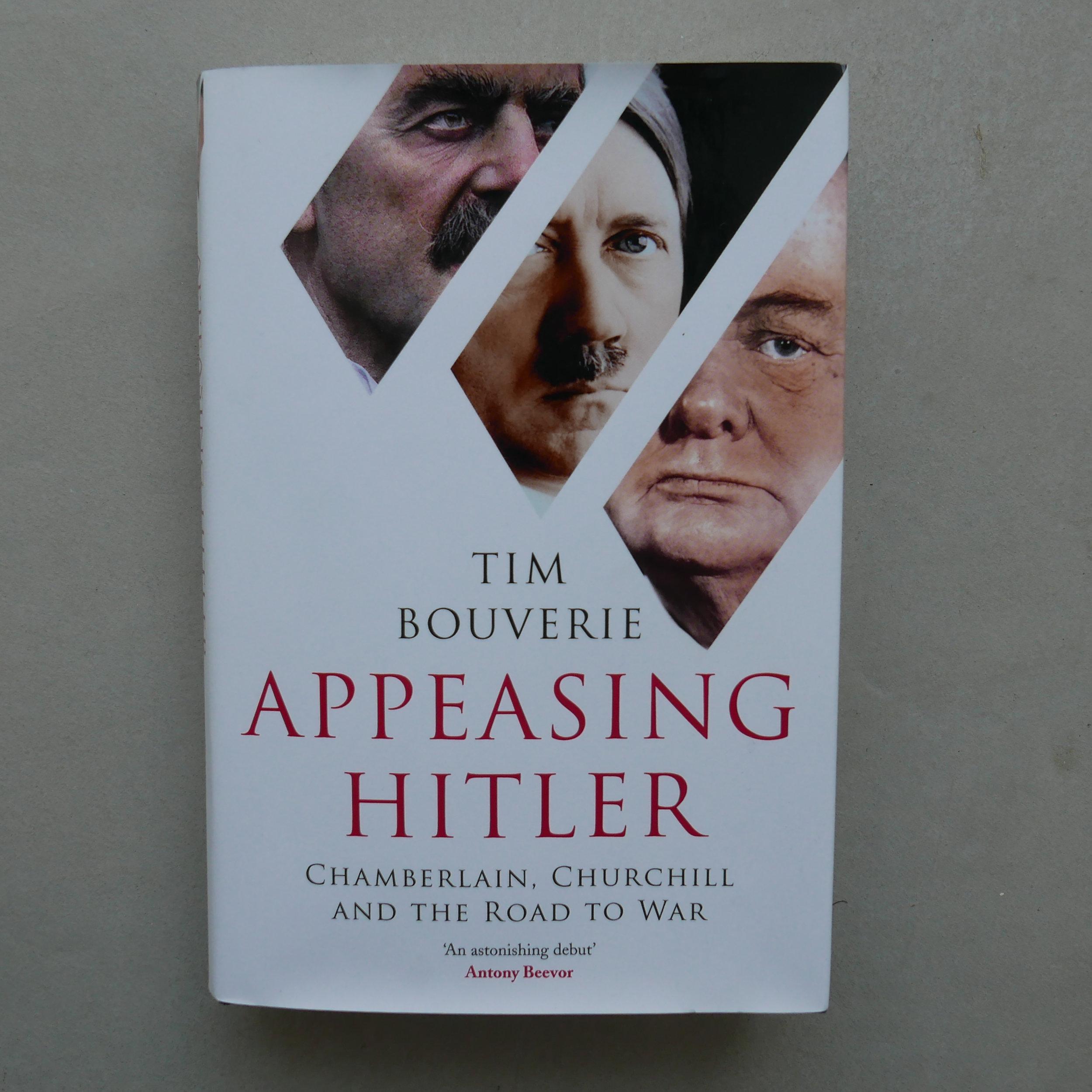 Appeasing Hitler - Tim Bouverie