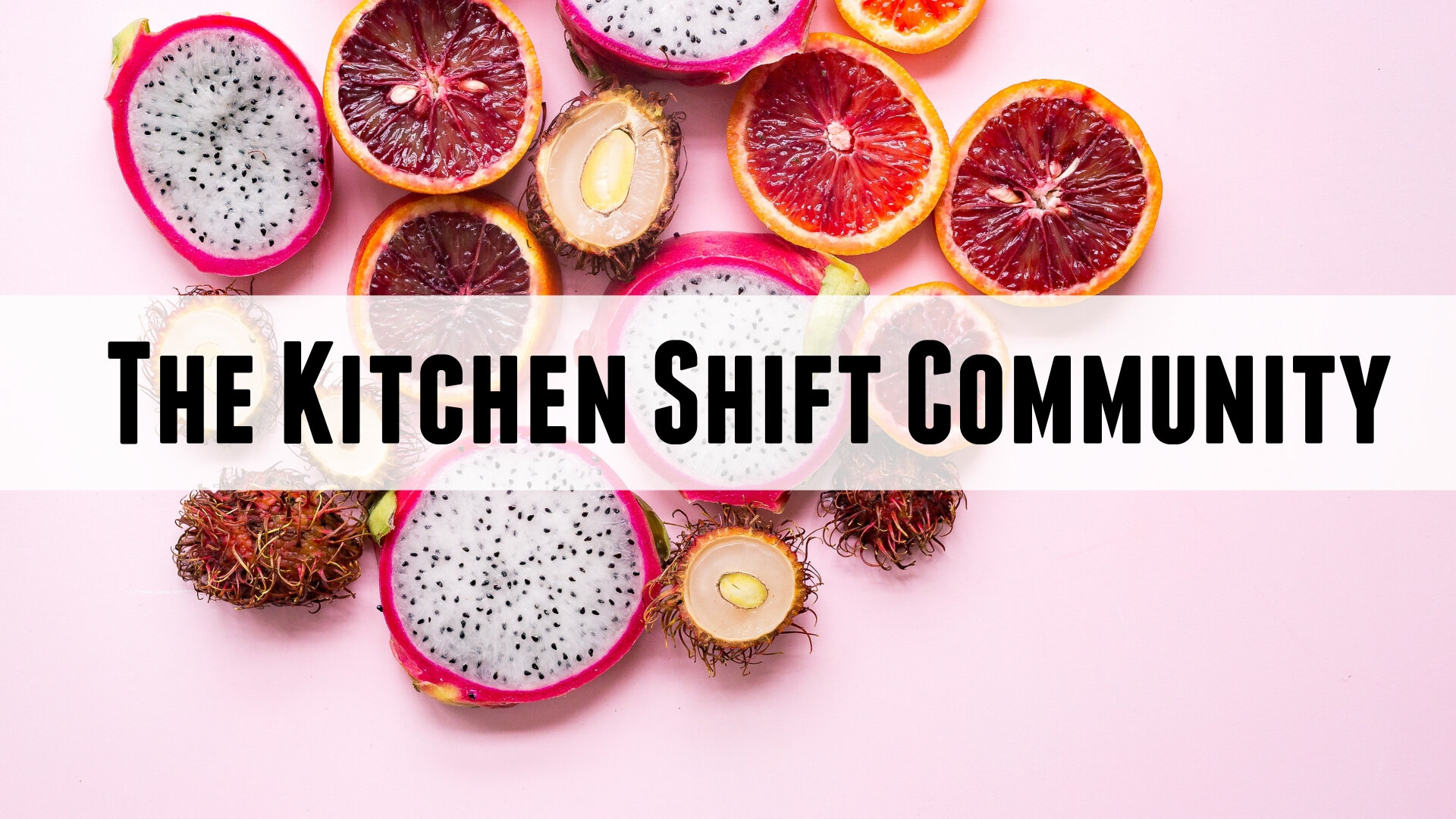 The Kitchen Shift Community.jpg