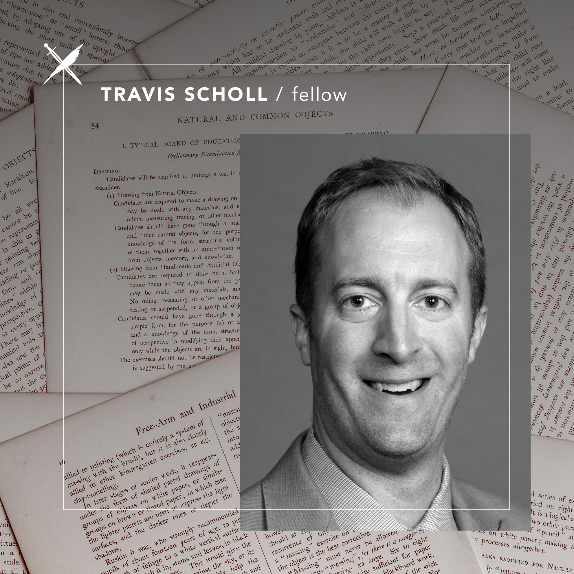 Travis Scholl - Fellow