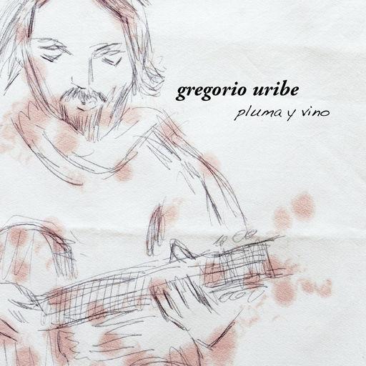 Gregorio Uribe - Pluma Y Vino.jpg