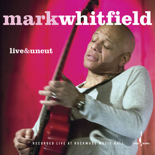 Mark Whitfield - Live & Uncut.jpg