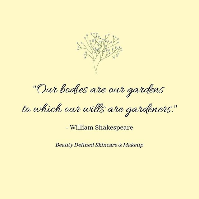 """Wellness #Wednesday ✨""""Our bodies are our gardens to which our wills are gardeners."""" ~ William Shakespeare . . . #BeautyDefined #Skincare #wellness #wellnesswednesday #spa #selfcare #selflove #beauty #center #bufordga #buford"""
