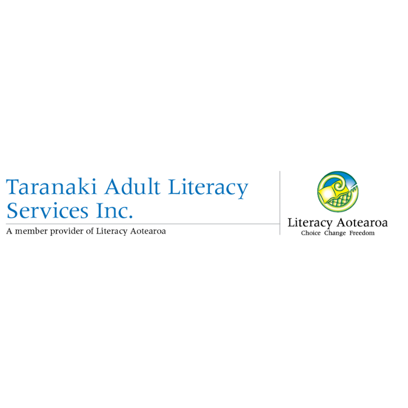 About - Literacy Aotearoa Taranaki recognises and responds to adult literacy needs by providing flexible, accessible tuition that meets individual requirements.Our vision is to be Taranaki's first choice for literacy services.We provide tuition for learners to improve their reading, writing, spelling, numeracy, speaking and computers skills and have group courses in:• Writing for a purpose• Work readiness communication• NCEA Level 1 and 2• NZ Road code theory (Learners and HT)• Study skills• Workplace skills• The spoken word• Preparation for the Police.• BCITO and MITO Apprentice Support.All of these literacy courses are free for NZ citizens and residents in the Taranaki community.Literacy Aotearoa Taranaki is also the place to learn New Zealand's three official languages; NZ sign,Te reo Maori and Kiwi English and we provide these courses alongside Cooking on a budget in blocks of 6 weeks for $60 for members of the Taranaki community.