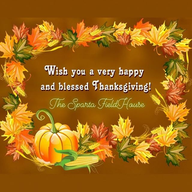 Wishing you and your families a very happy and bless Thanksgiving!! @fieldhousesparta