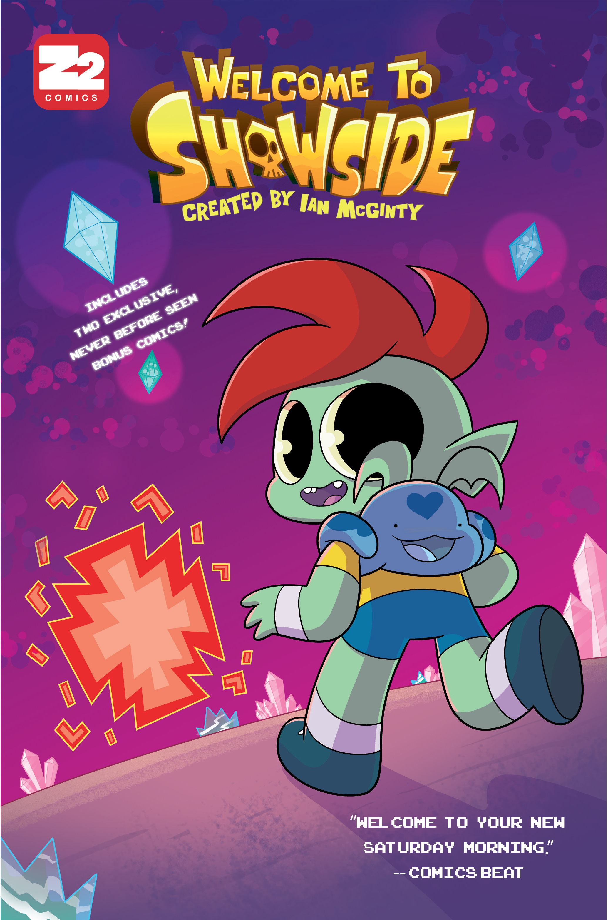 Welcome to Showside: By Ian McGinty   Showside is just your average southern town, except that portals to the Nexus realm keep popping up and flooding the town with demons and monsters. The only thing keeping Showside safe is Kit and his friends Belle and Moon. From the writer/artist of Adventure Time Candy Capers and Bravest Warrior comes an all ages romp with a horror twist.