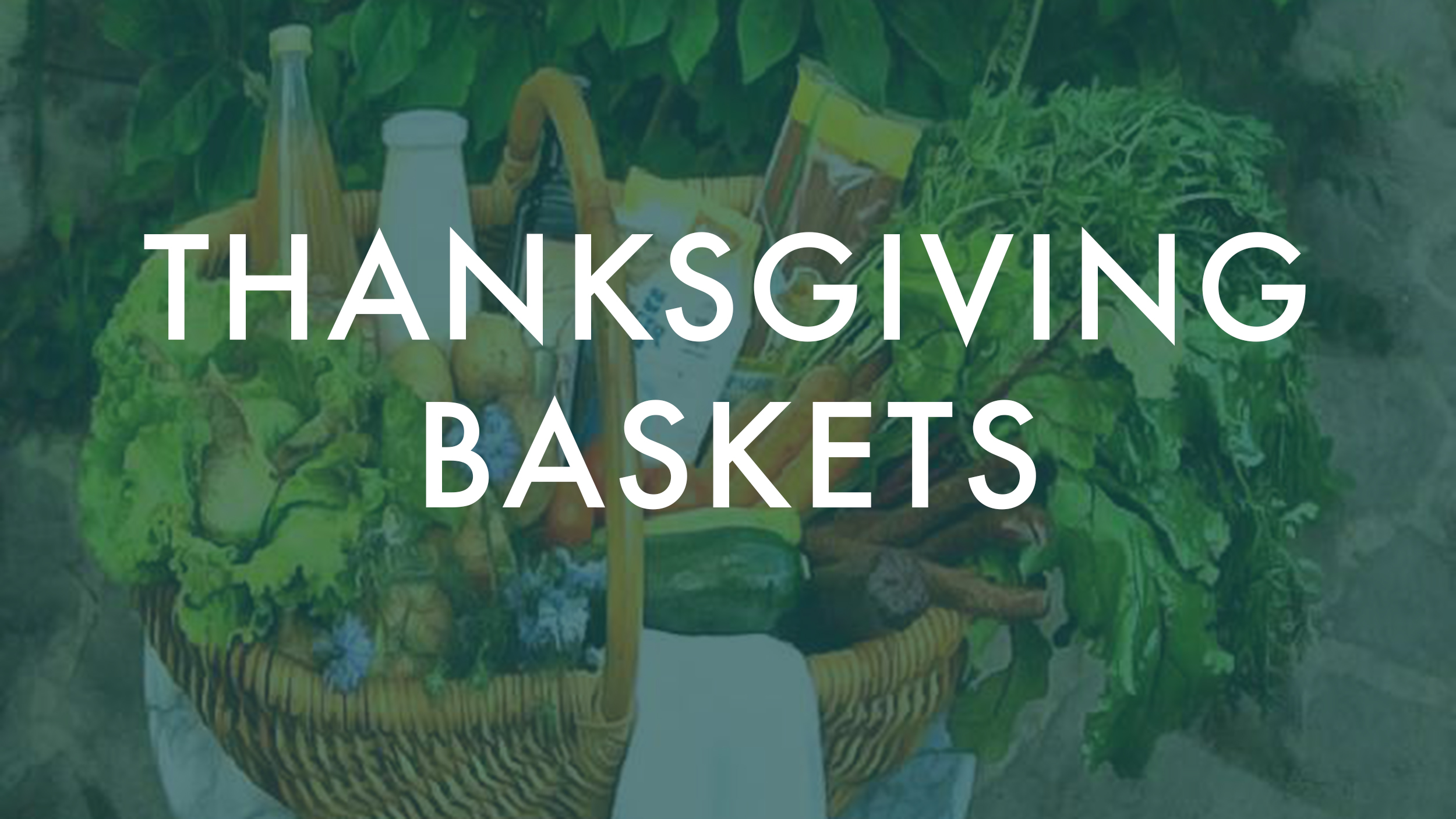 Thanksgiving Baskets.jpg