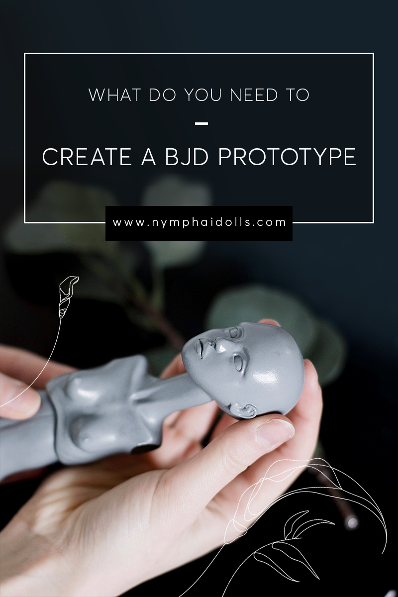What do you need to create a BJD prototype? by Nymphai Dolls