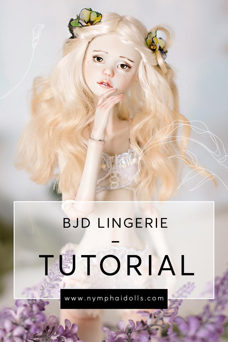 BJD lingerie tutorial by Nymphai Dolls