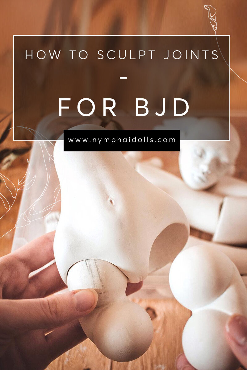How to sculpt joints for ball-jointed dolls? | By Nymphai Dolls