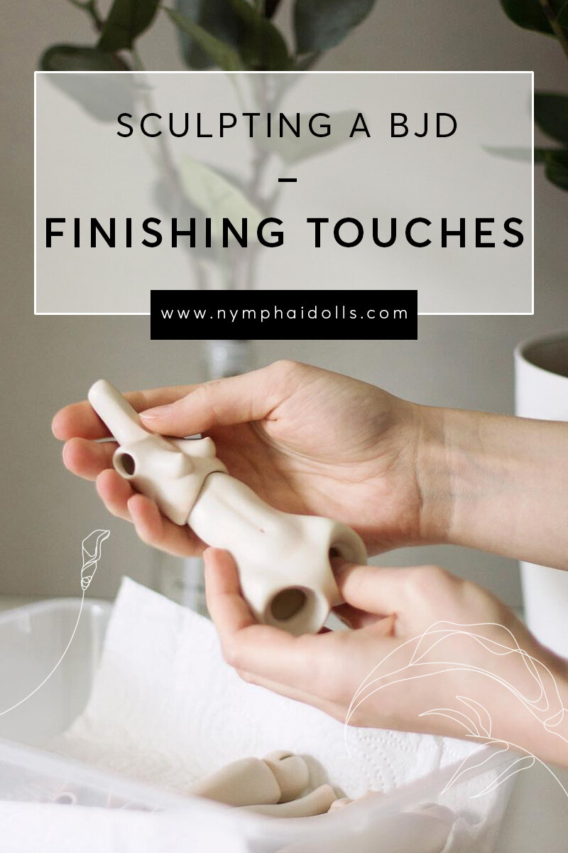 Sculpting a BJD - Finishing touches by Nymphai Dolls