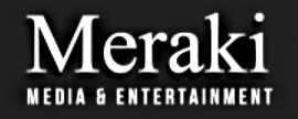 Meraki Media & Entertainment