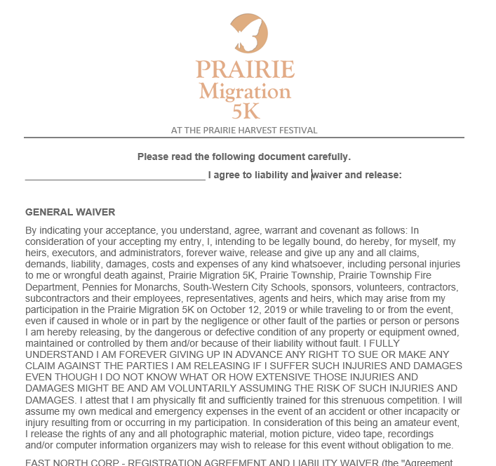 Click here  to download and review the Prairie Migration 5K Waiver. All participants will sign the waiver upon arrival to the race, and must be ready to begin at 8:00am sharp, October 12, 2019.