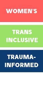 Women's, trans inclusive, trauma-informed