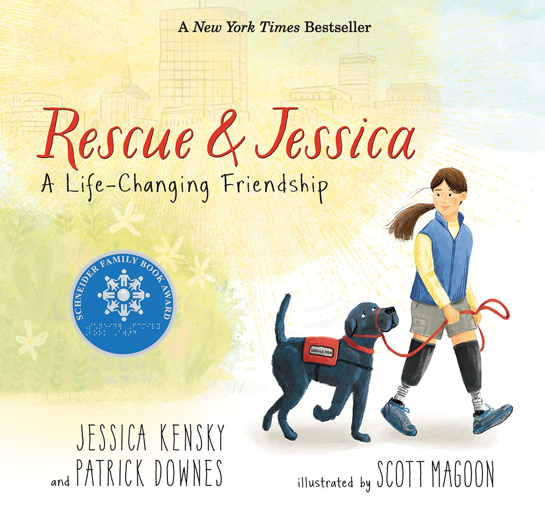 Rescue & Jessica: A Life-Changing Friendship    by Jessica Kensky and Patrick Downes