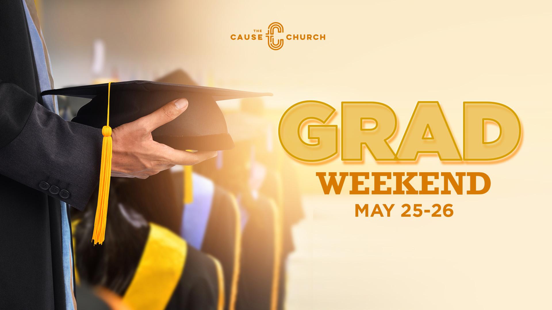 Grad Weekend 2019 The Cause Church Brea, CA