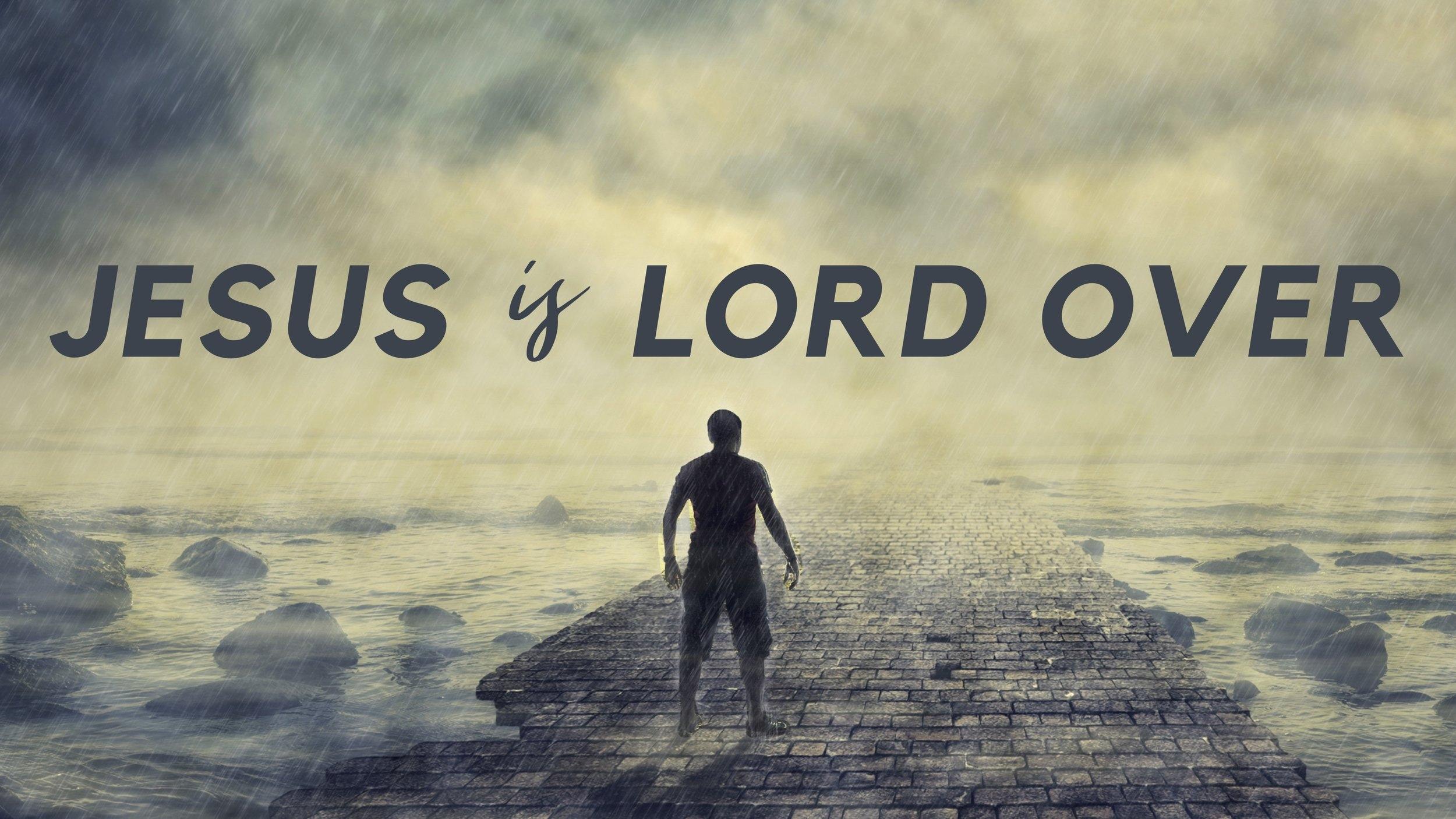Jesus is lord over.jpg