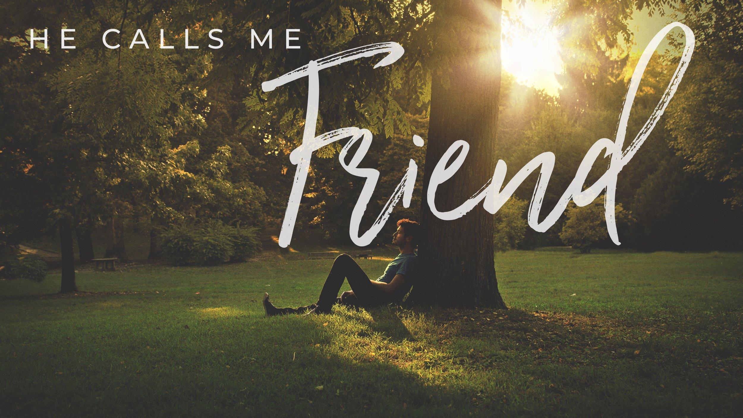 He calls me friend slide.jpg