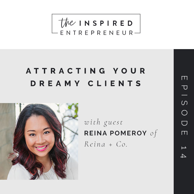 Reina Pomeroy - Attracting Your Dreamy Clients