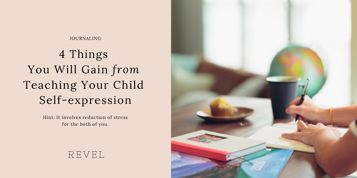 4 Things You Will Gain from Teaching Your Child Self-expression