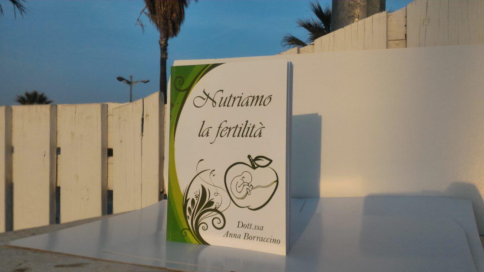 """""""Nutriamo la Fertilità"""" il libro scritto della Dottoressa Anna Borraccino"""
