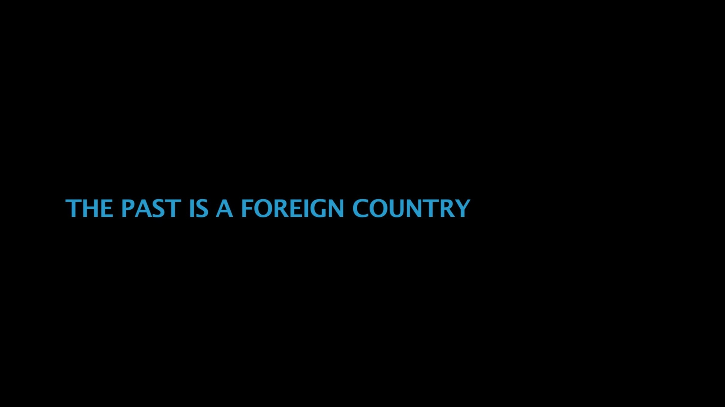 The past is a foreign country - EXPERIMENTAL SHORT FILM