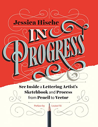 Jessica Hische,   In Progress: See Inside a Lettering Artist's Sketchbook and Process, from Pencil to Vector